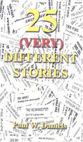 25 (Very) Different Stories  by  Paul W. Daniels