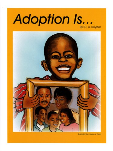 Adoption Is..  by  Deirdre A. Royster