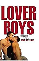 Lover Boys: A New Collection of Erotic Tales