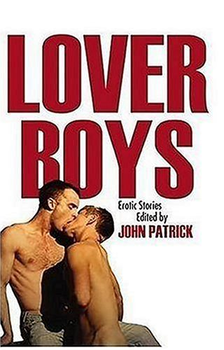 Lover Boys: A New Collection of Erotic Tales John Patrick