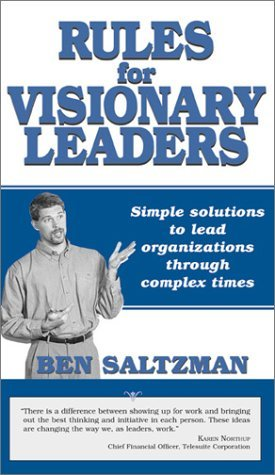 Rules for Victory Leaders: Simple Solutions to Lead Organizations Through Complex Times  by  Ben Saltzman