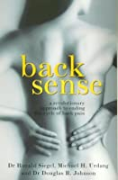 Back Sense: A Revolutionary Approach To Ending The Cycle Of Back Pain