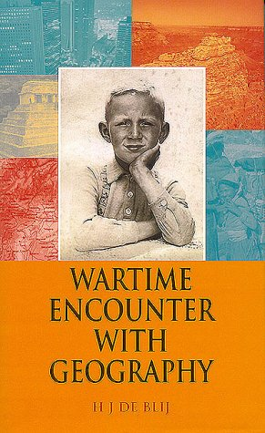 Wartime Encounter with Geography  by  H.J. de Blij
