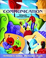 Communication: Making Connections (With Study Card) (6th Edition) (Myspeechlab)