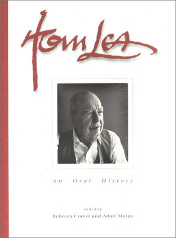Tom Lea: An Oral History  by  Rebecca Craver
