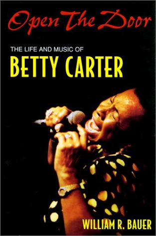Open the Door: The Life and Music of Betty Carter  by  William R. Bauer