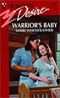 Warriors Baby (Silhouette Desire, 1248) Sheri Whitefeather