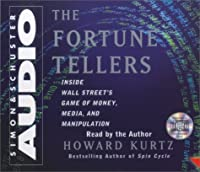 The Fortune Tellers CD: Inside Wall Streets Game of Money Media and Manipulation
