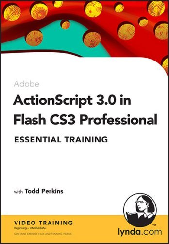 Action Script 3.0 In Flash Cs3 Professional Essential Training  by  Todd Perkins