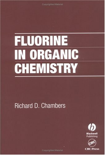 Fluorine In Organic Chemistry  by  R.D. Chambers