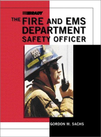 The Fire And Ems Department Safety Officer  by  Gordon M. Sachs