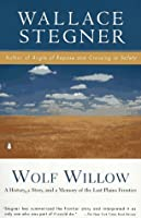 Wolf Willow: A History, a Story & a Memory of the Last Plains Frontier