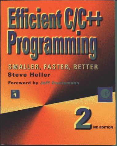 Efficient C/C++ Programming: Smaller, Faster, Better  by  Steve Heller