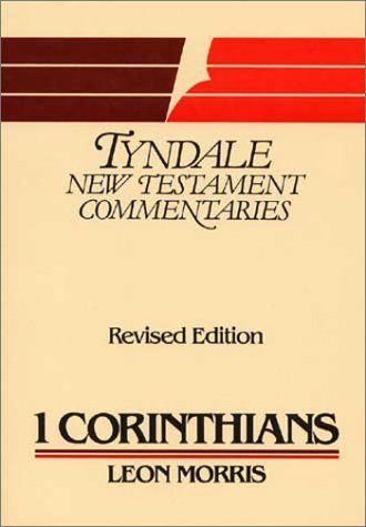 The First Epistle Of Paul To The Corinthians: An Introduction And Commentary Leon Morris