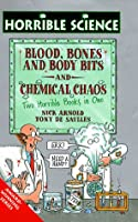Blood, Bones And Body Bits & Chemical Chaos