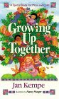 Growing Up Together  by  Jan Kempe