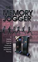The Memory Jogger Ii: A Desktop Guide Of Tools For Continuous Improvement And Effective Plannning