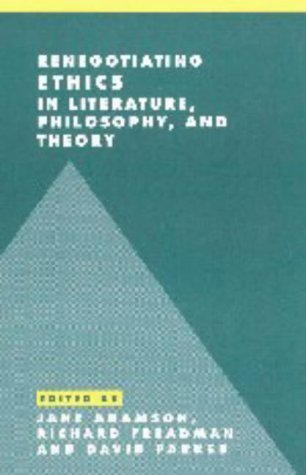 Renegotiating Ethics In Literature, Philosophy, And Theory  by  Jane Adamson