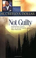 Not Guilty: Experience God's Gift Of Acceptance And Freedom (Life Solutions Series)