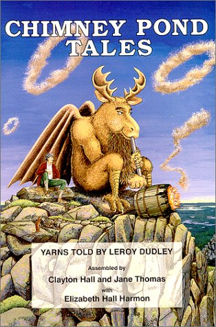 Chimney Pond Tales: Yarns Told  by  Leroy Dudley by Clayton Hall