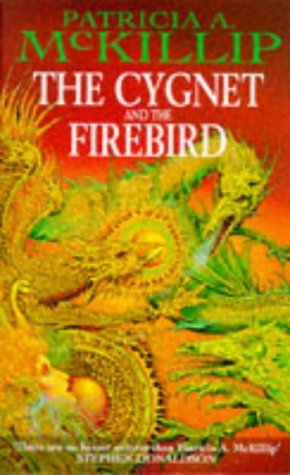 The Cygnet and the Firebird (Cygnet Duology, #2) Patricia A. McKillip