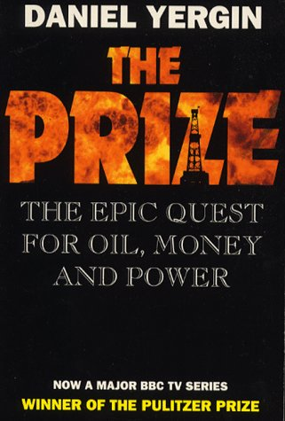 The Prize: Epic Quest for Oil, Money and Power Daniel Yergin
