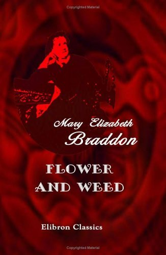 Flower And Weed  by  Mary Elizabeth Braddon