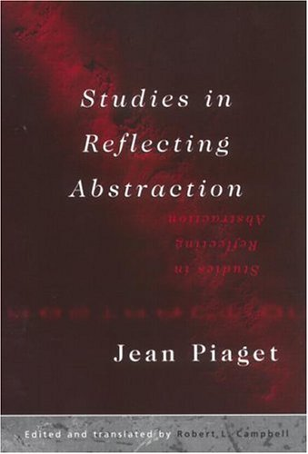 Studies In Reflecting Abstraction Jean Piaget