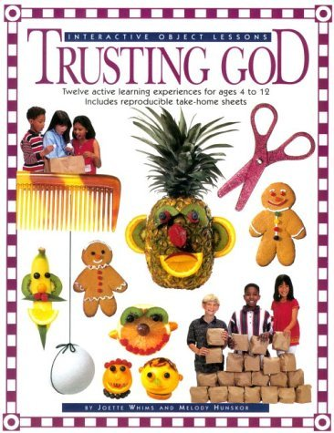Trusting God: Interactive Object Lessons  by  Joette Whims