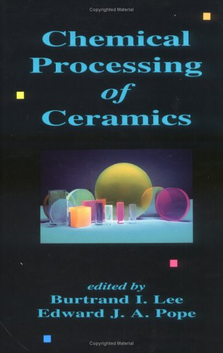 Chemical Processing Of Ceramics  by  Edward J.A. Pope
