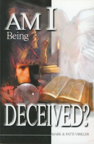 Am I Being Deceived?  by  Mark Virkler