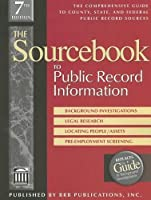The Sourcebook to Public Record Information: The Comprehensive Guide to County, State, & Federal Public Records Sources