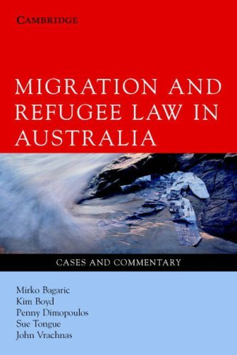 Migration and Refugee Law in Australia: Cases and Commentary Mirko Bagaric