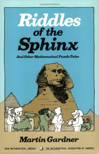 Riddles Of The Sphinx, And Other Mathematical Puzzle Tales Martin Gardner