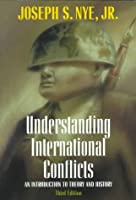 Understanding International Conflicts: An Introduction To Theory And History