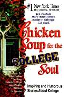 Chicken Soup for the College Soul: Inspiring and Humorous Stories for College Students