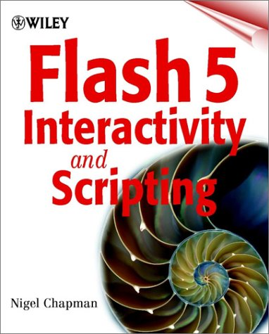 Flash 5 Interactivity And Scripting  by  Nigel Chapman