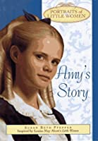 Amy's Story (Portraits of Little Women)