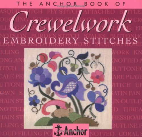 The Anchor Book Of Crewelwork Embroidery Stitches Eve Harlow