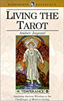 Living the Tarot  by  Amber Jayanti