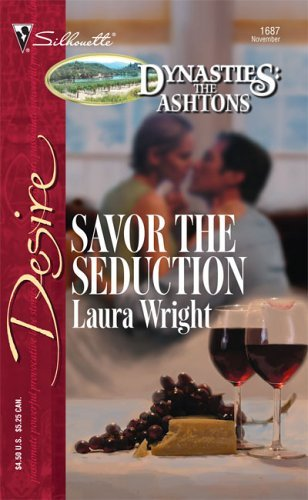 Savor The Seduction (Silhouette Desire, #1687)  by  Laura Wright
