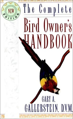 Bird Owners Home Health and Care Handbook  by  Gary A. Gallerstein