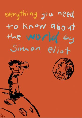Everthing You Need To Know About The World By Simon Eliot Lloyd Jones