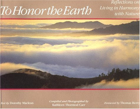To Honor the Earth: Reflections on Living in Harmony with Nature Dorothy MacLean