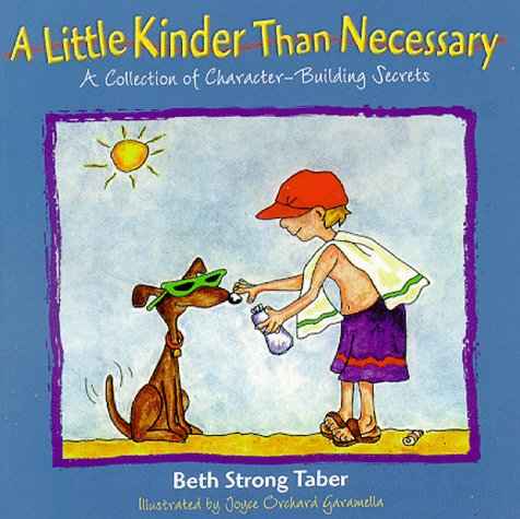 Little Kinder Than Necessary: A Collection of Character-Building Secrets Beth Strong Taber