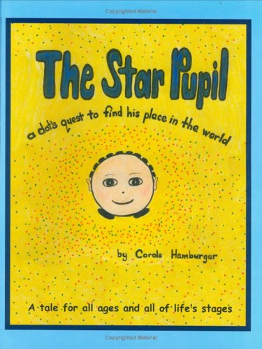 The Star Pupil: A Dots Quest to Find His Place in the World...  by  Carole Hamburger