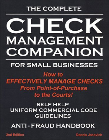 The Complete Check Management Companion for Small Businesses Dennis Janovich