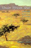 Under African Skies: Modern African Stories: An Anthology