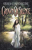 The Crown Of Silence (Chronicles Of Magravandias)