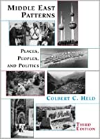 Middle East Patterns: Places, Peoples, And Politics, Third Edition
